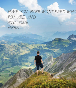 Poster: HAVE YOU EVER WONDERED WHO 
