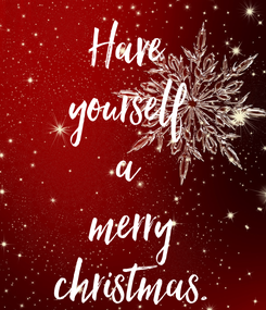 Poster: Have  yourself  a  merry christmas.