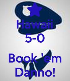 Poster: Hawaii 5-0  Book 'em Danno!