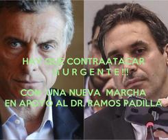Poster:  HAY QUE CONTRAATACAR        ¡¡¡ U R G E N T E !!!  CON  UNA NUEVA  MARCHA  EN APOYO AL DR. RAMOS PADILLA