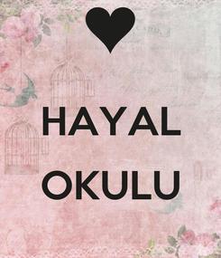 Poster:  HAYAL  OKULU