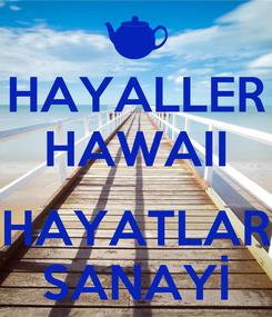 Poster: HAYALLER HAWAII  HAYATLAR SANAYİ