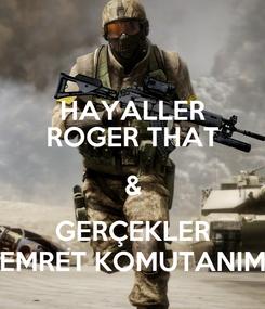 Poster: HAYALLER ROGER THAT & GERÇEKLER EMRET KOMUTANIM