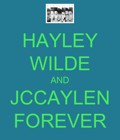 Poster: HAYLEY WILDE AND JCCAYLEN FOREVER