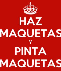 Poster: HAZ MAQUETAS Y PINTA MAQUETAS