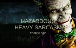 Poster: HAZARDOUS HEAVY SARCASM #AmityLogic