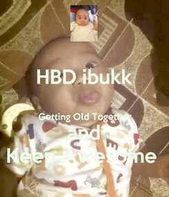 Poster: HBD ibukk  Getting Old Together and Keep Awesome
