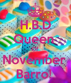 Poster: H.B.D Queen  Of  November  Barro!