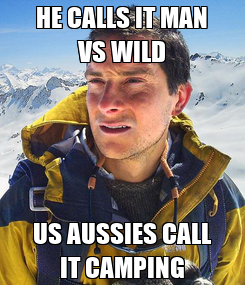 Poster: HE CALLS IT MAN VS WILD US AUSSIES CALL IT CAMPING