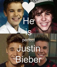 Poster: He is perfect Justin Bieber