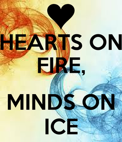 Poster: HEARTS ON FIRE,  MINDS ON ICE