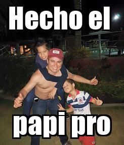 Poster: Hecho el  papi pro