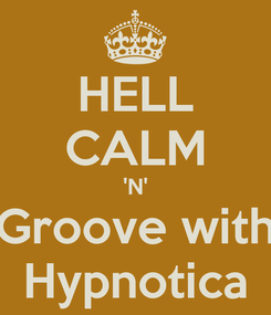 Poster: HELL CALM 'N' Groove with Hypnotica