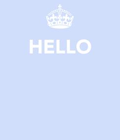 Poster: HELLO