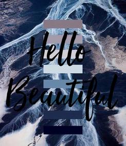 Poster: Hello  Beautiful