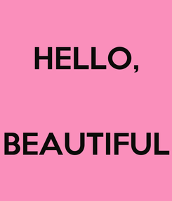 Poster: HELLO,   BEAUTIFUL