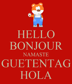 Poster: HELLO BONJOUR NAMASTE GUETENTAG HOLA