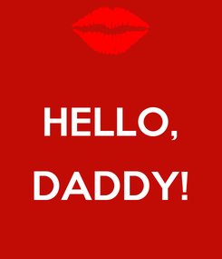 Poster:  HELLO,  DADDY!