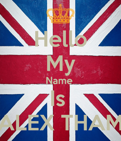 Poster: Hello My Name  Is  ALEX THAM