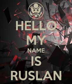 Poster: HELLO MY NAME IS RUSLAN