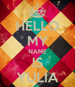 Poster: HELLO MY NAME IS YULIA