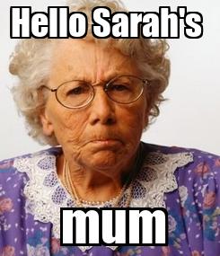 Poster: Hello Sarah's   mum