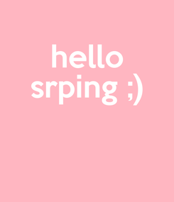 Poster: hello srping ;)