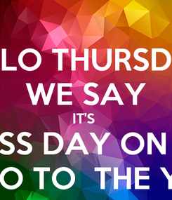 Poster: HELLO THURSDAY  WE SAY IT'S  FREE DRESS DAY ON THE  26/7 ALL PROCEEDS GO TO  THE YEAR 10 FORMAL