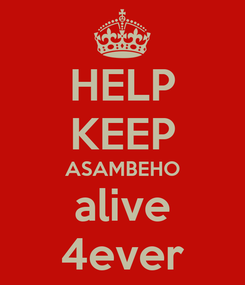 Poster: HELP KEEP ASAMBEHO alive 4ever