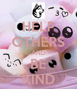 Poster: HELP OTHERS AND BE KIND