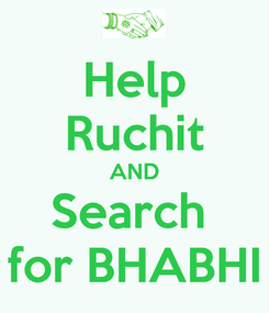 Poster: Help Ruchit AND Search  for BHABHI
