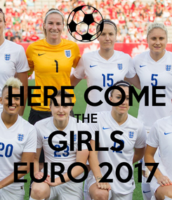 Poster:  HERE COME THE GIRLS EURO 2017