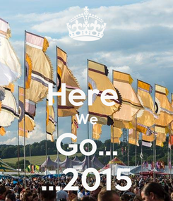 Poster:  Here  We Go... ...2015