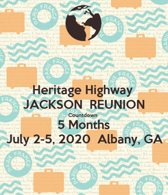Poster: Heritage Highway  JACKSON  REUNION Countdown  5 Months July 2-5, 2020  Albany, GA