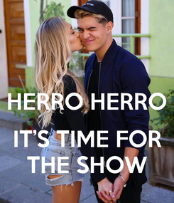 Poster:  HERRO HERRO   IT'S TIME FOR  THE SHOW