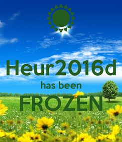 Poster:  Heur2016d has been FROZEN