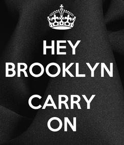 Poster: HEY BROOKLYN   CARRY ON