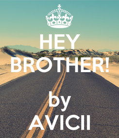 Poster: HEY BROTHER!  by AVICII