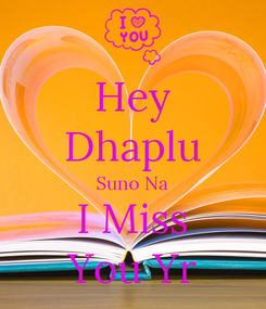 Poster: Hey Dhaplu Suno Na I Miss You Yr