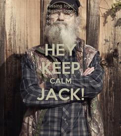 Poster: HEY KEEP CALM JACK!