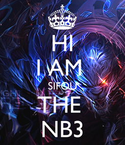 Poster: HI I AM  SIFOU THE  NB3