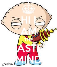 Poster: HI I AM THE MASTER MIND