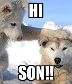 Poster: HI SON!!