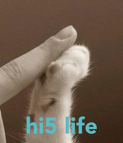Poster:     hi5 life
