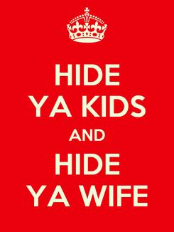 Poster: HIDE YA KIDS AND HIDE YA WIFE