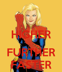 Poster:  HIGHER  FURTHER FASTER