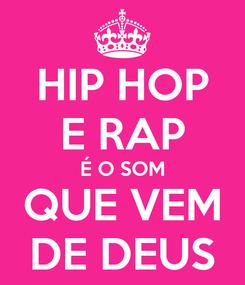 Poster: HIP HOP E RAP É O SOM QUE VEM DE DEUS