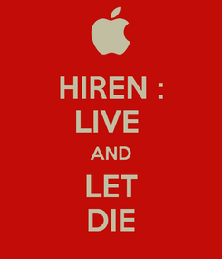 Poster: HIREN : LIVE  AND LET DIE