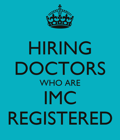 Poster: HIRING DOCTORS WHO ARE IMC REGISTERED