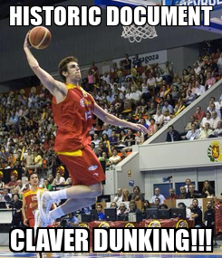 Poster: HISTORIC DOCUMENT CLAVER DUNKING!!!